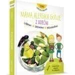 Mama Alergika Gotuje z Dziećmi nowa książka MAG